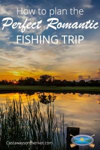 romantic fishing trip