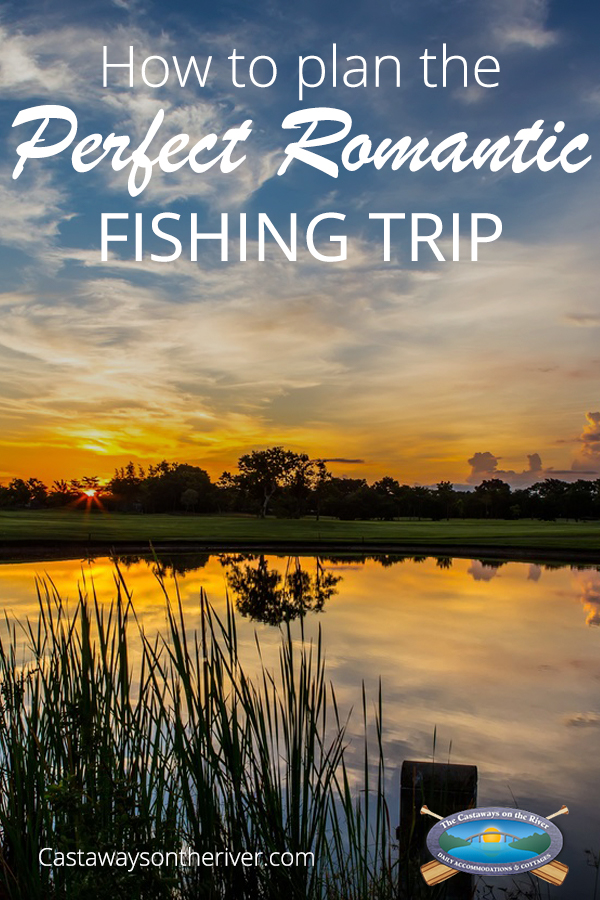 romantic fishing trip